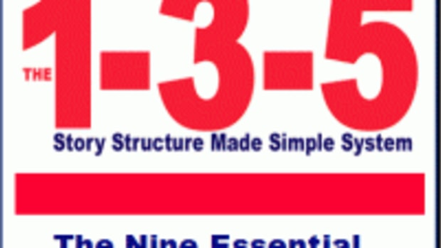 The 1-3-5 Story Structure Made Simple System: The Nine Essential Elements of a Sellable Screenplay