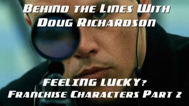 BEHIND THE LINES WITH DR: Feeling Lucky? Franchise Characters Part 2 by Doug Richardson | Script Magazine