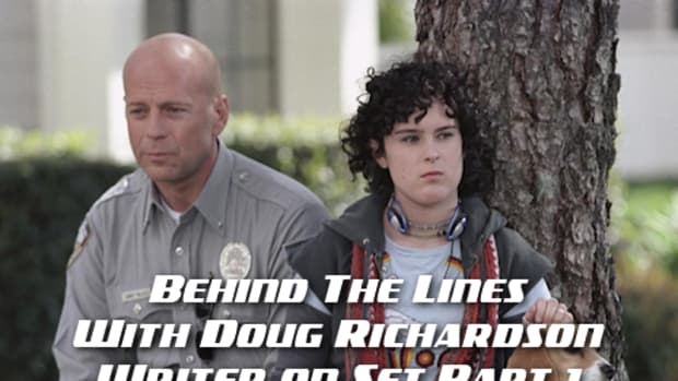 Behind the Lines with DR: Writer on Set Part 1 by Doug Richardson #scriptchat #screenwriting
