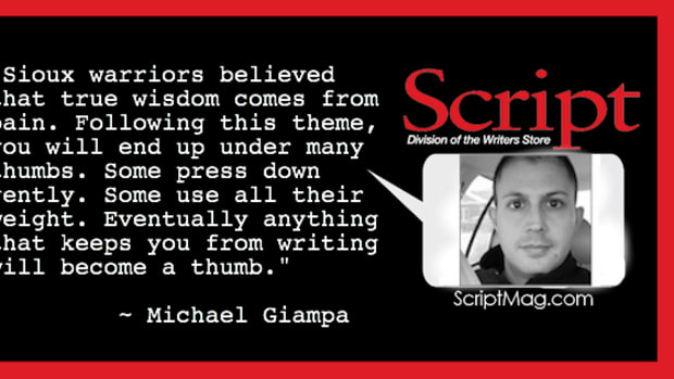 Feel My Pain: Travails of an Undernourished, Unproduced Screenwriter by Michael Giampa | Script Magazine #scriptchat #screenwriting