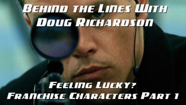 BEHIND THE LINES WITH DR: Feeling Lucky? Franchise Characters Part 1 by Doug Richardson | Script Magazine