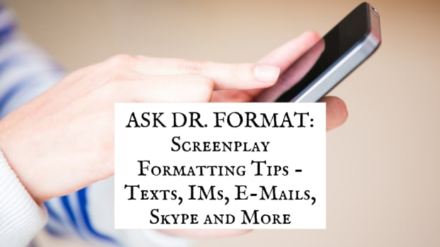Dave Trottier continues his 30 years of giving Script's readers stellar screenplay formatting advice, sharing tips on formatting texts, instant messages, e-mails, Skype and more.