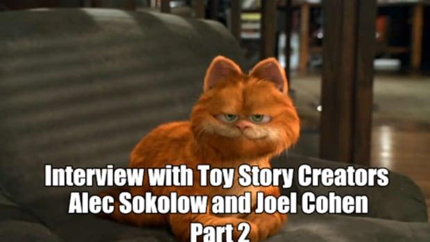 INTERVIEW: Alec Sokolow & Joel Cohen Creators of Toy Story & Writers of Garfield Part 2