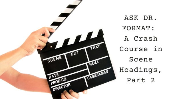 "Dave Trottier, ""Dr. Format,"" continues answering readers' questions about scene headings to help you format your screenplay with confidence."