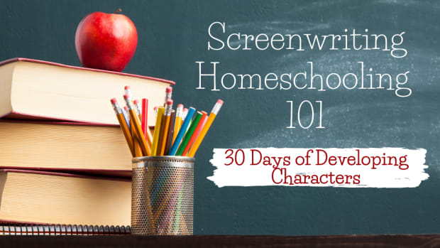 Screenwriting Homeschooling 101 developing characters
