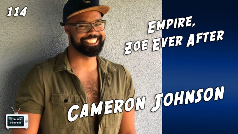 TV Writer Podcast 114 - Cameron Johnson (Empire, Zoe Ever After)