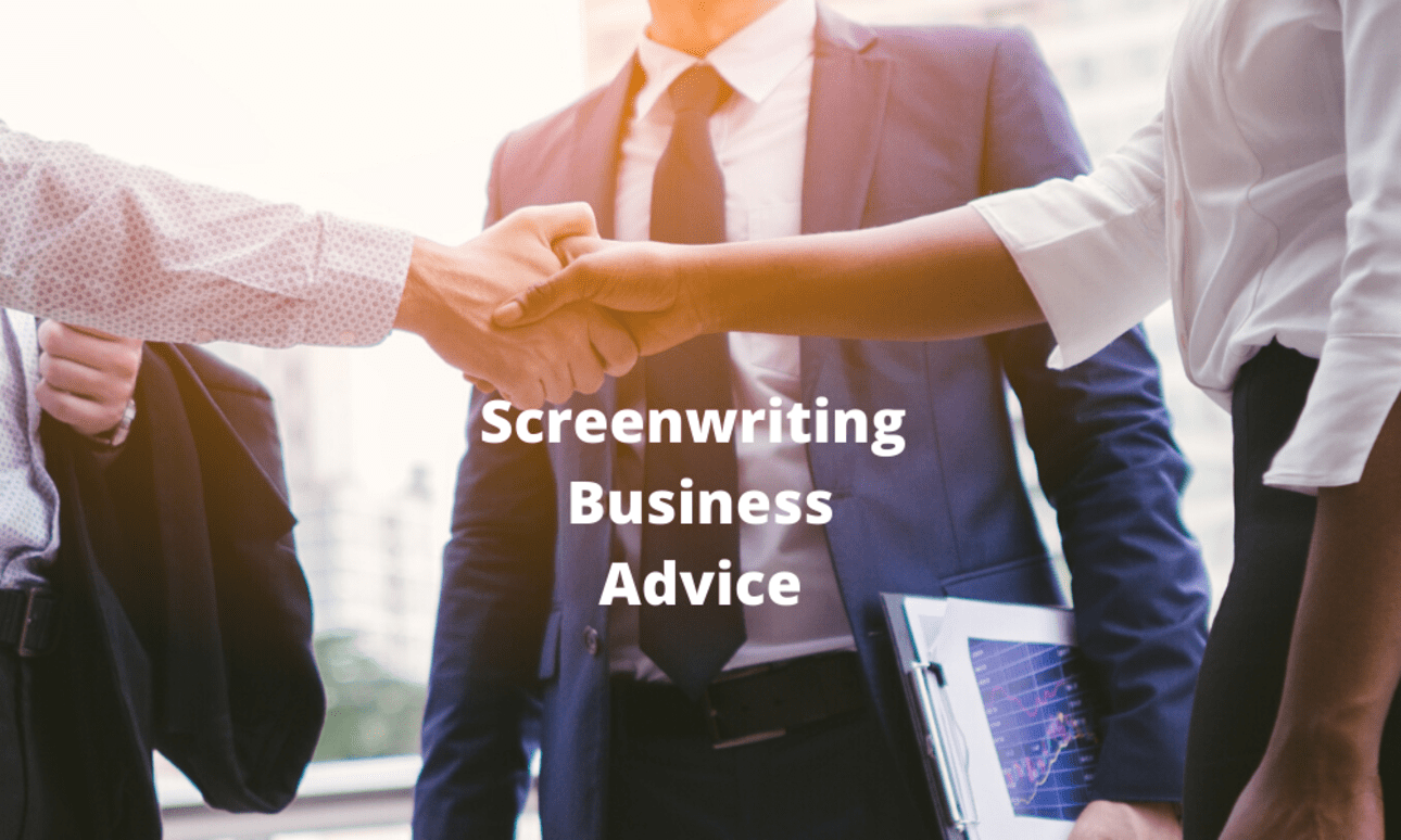 Screenwriting Business Advice