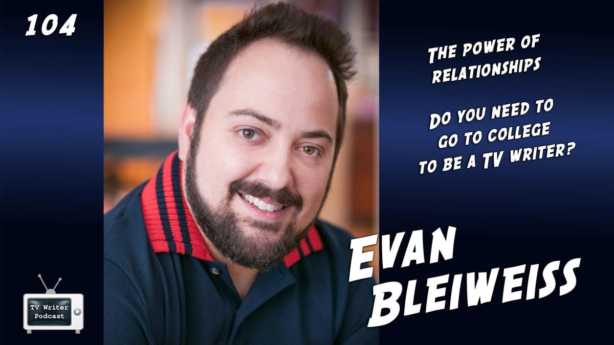 TV Writer Podcast 104 - Evan Bleiweiss (Vampire Diaries, Rosewood, Black Sails)