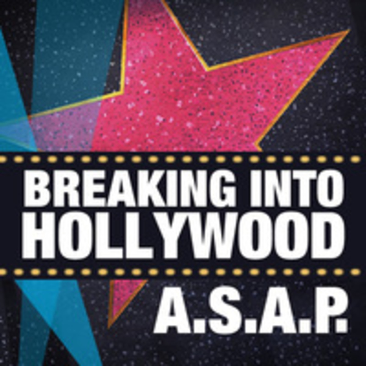 Breaking into Hollywood A.S.A.P.