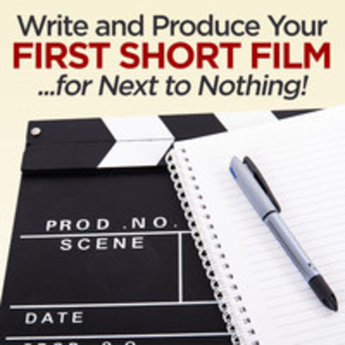 Write and Produce Your First Short Film... For Next to Nothing!