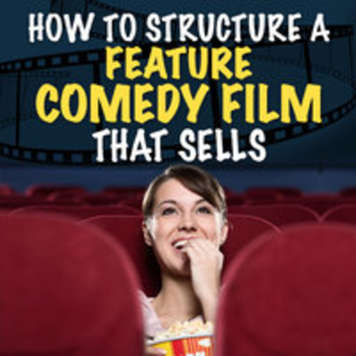 How to Structure a Feature Comedy Film That Sells