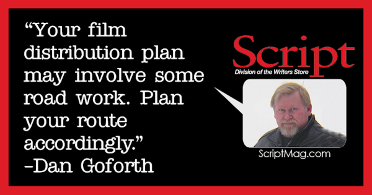 CROSS ROAD: Running Film Distribution Promotion by Dan Goforth | Script Magazine #scriptchat #screenwriting