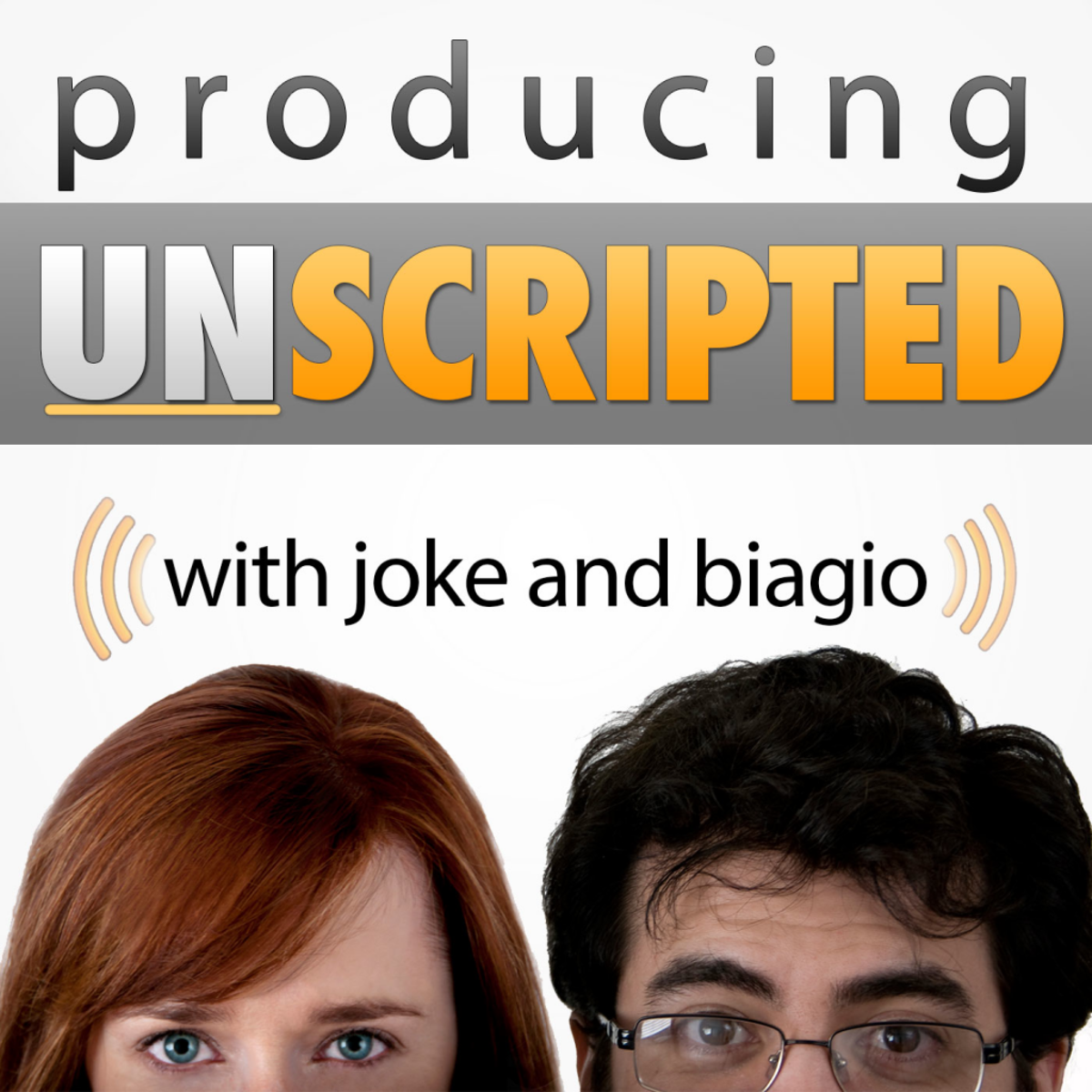 Producing Unscripted_ Make Reality TV Shows and Documentary Series with Joke and Biagio
