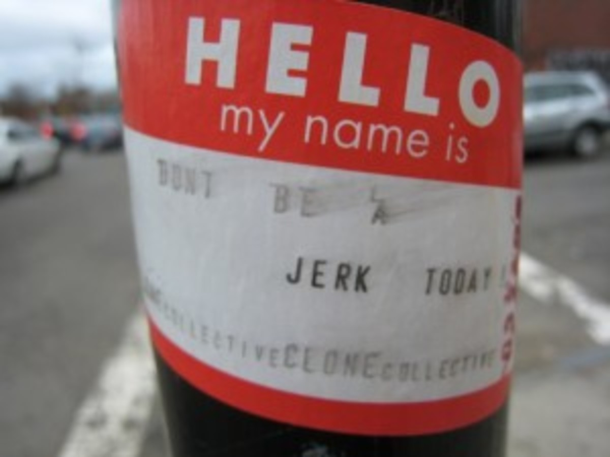Hello my name is: Don't be a Jerk today.