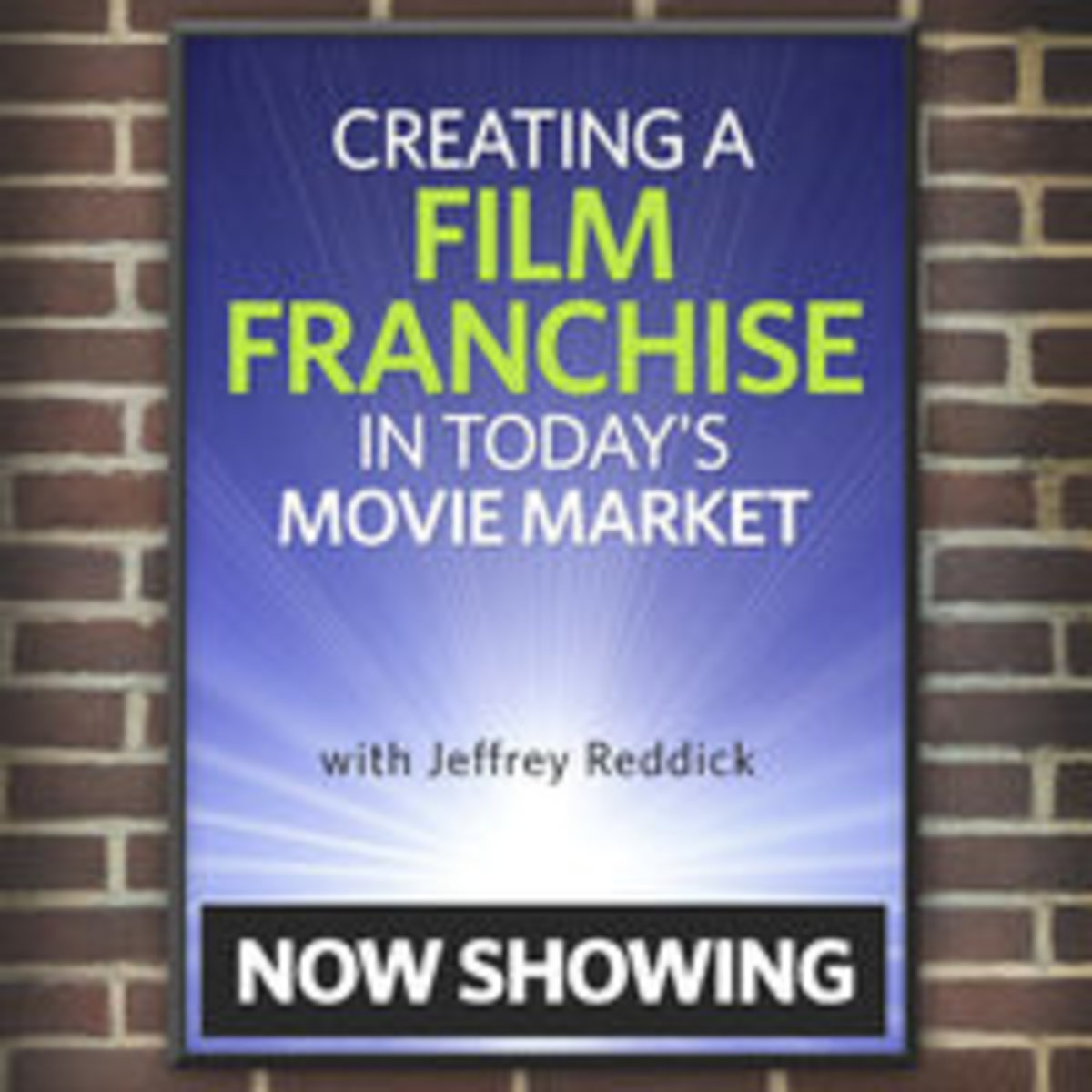 Creating A Film Franchise In Today's Movie Market
