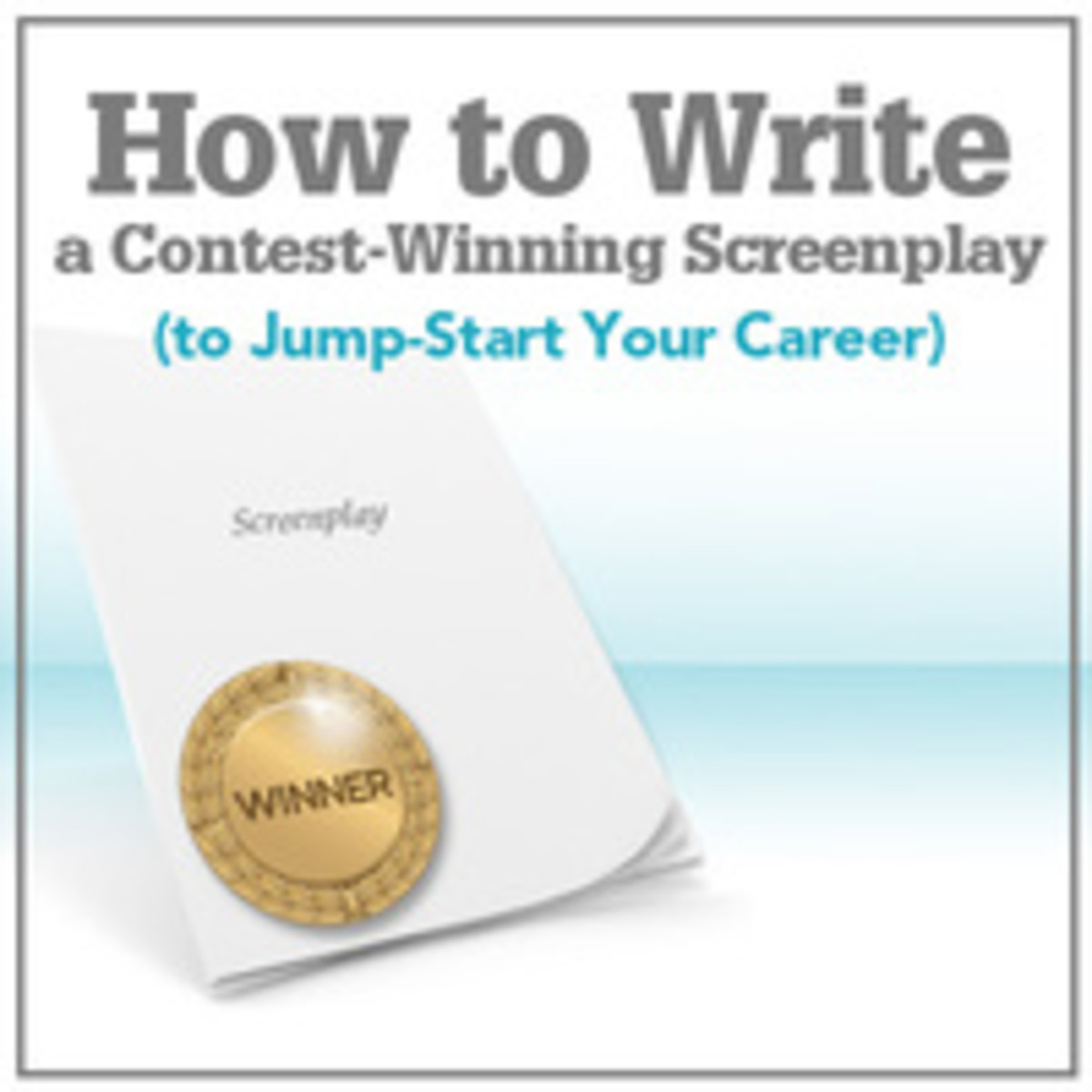 How to Write a Contest-Winning Screenplay To Jump-Start Your Career