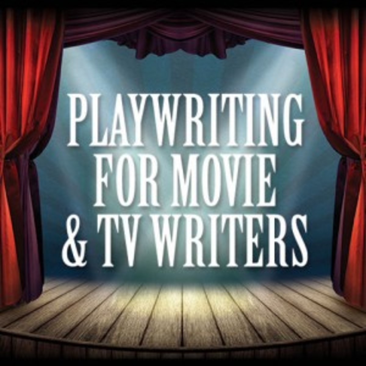 Playwriting for Movie and TV Writers