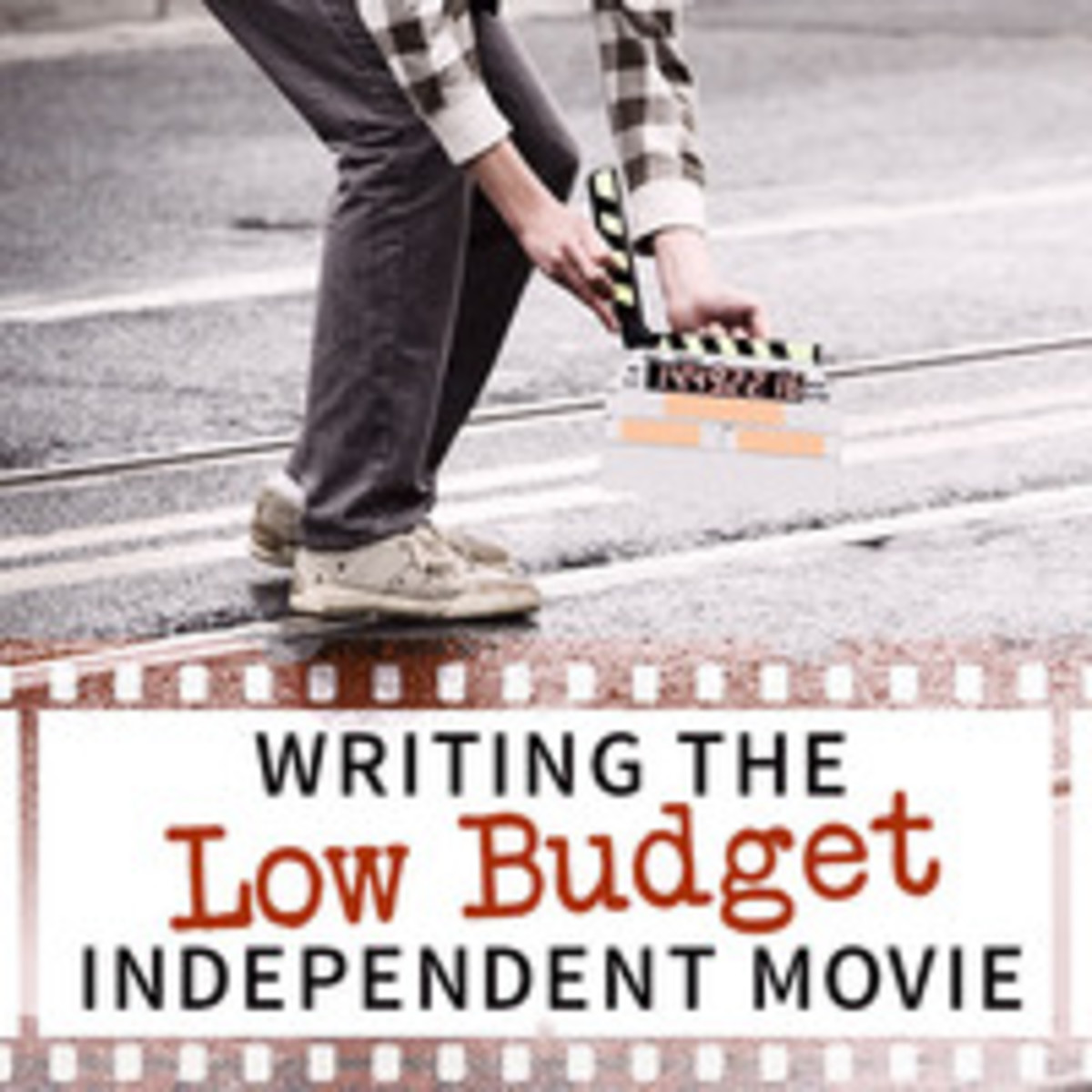 Writing the Low Budget Independent Movie