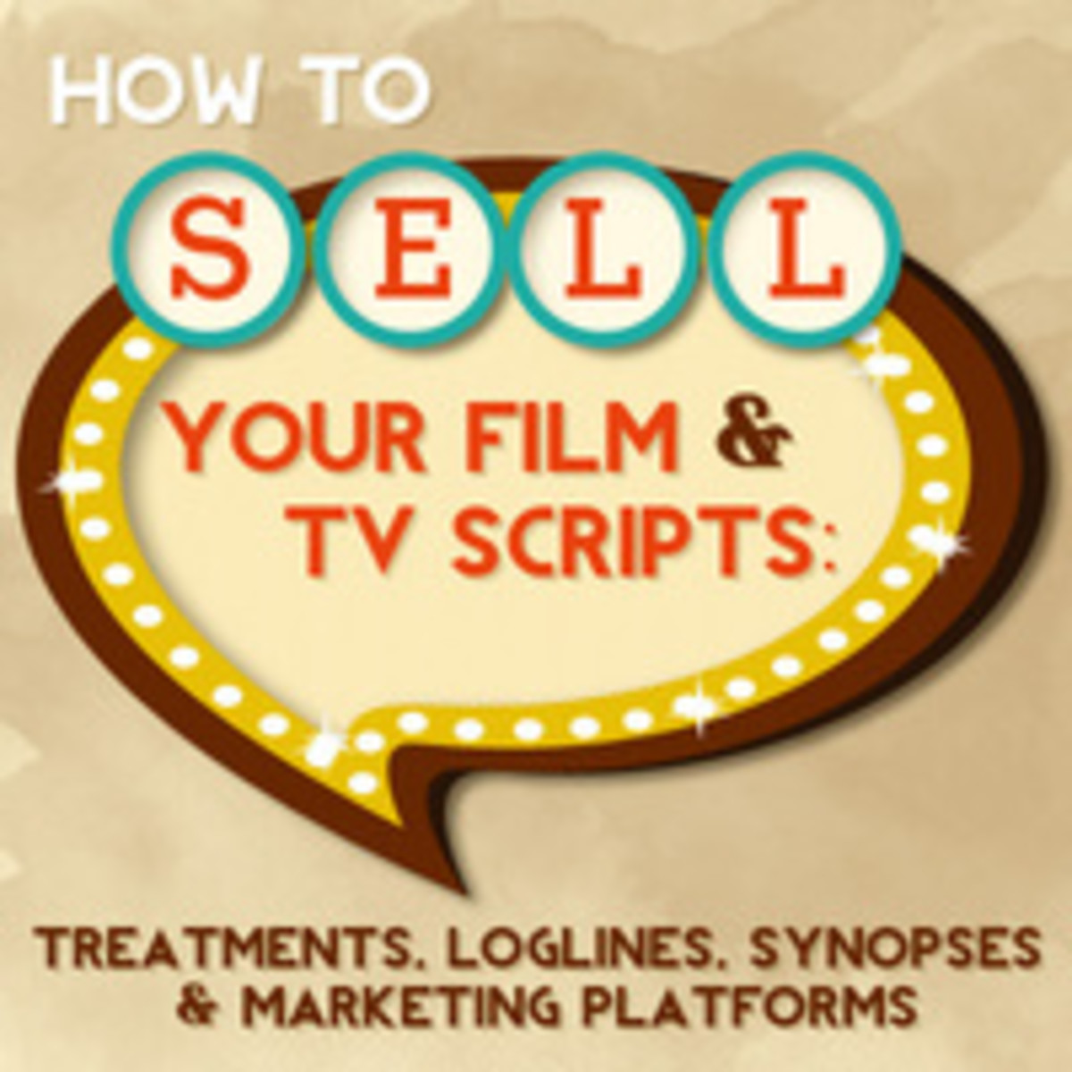 Screenwriting Webinar: How to Sell Your Film & TV Scripts