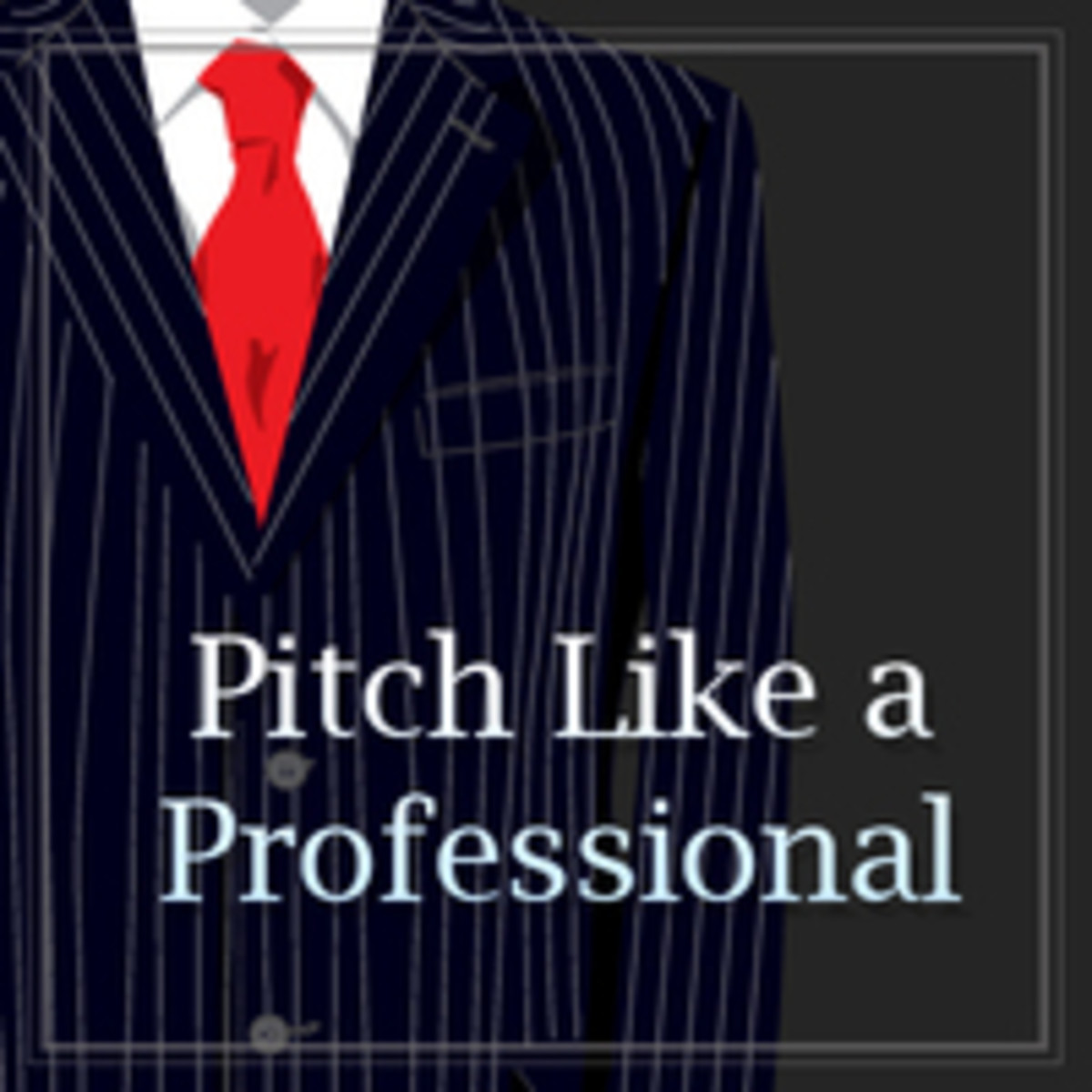Pitch Like a Professional