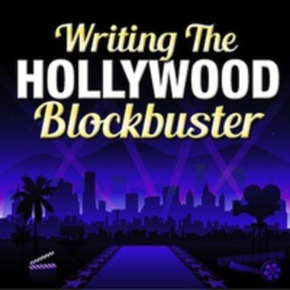 Writing The Hollywood Blockbuster