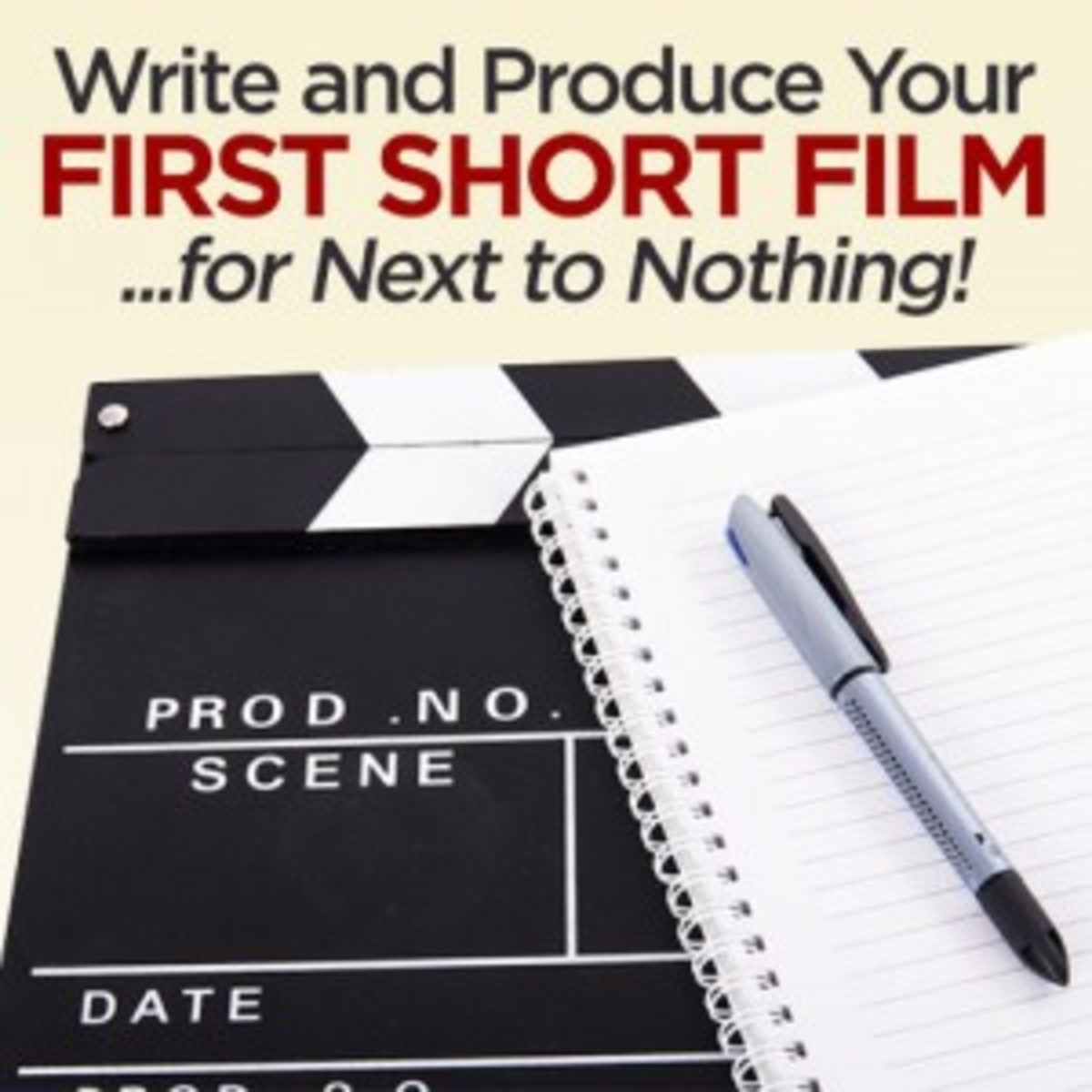 Write and Produce Your First Short Film...for Next to Nothing!