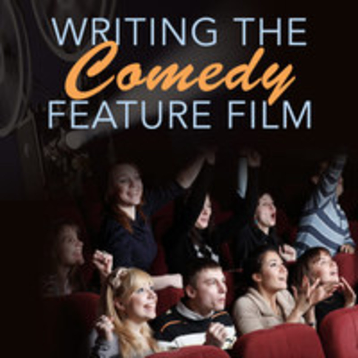 Writing the Comedy Feature Film