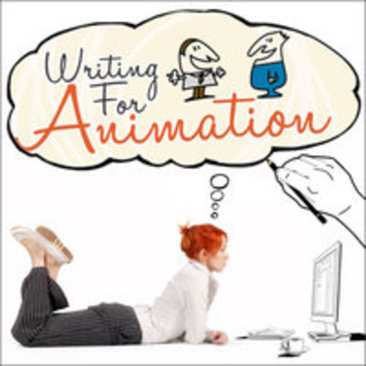Writing for Animation: The Insider's Guide to the Art and Craft