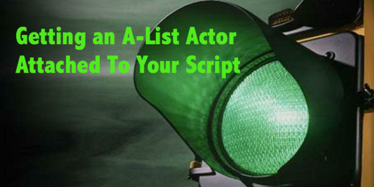 Getting an A-List Actor Attached To Your Script by Jon James Miller | Script Magazine