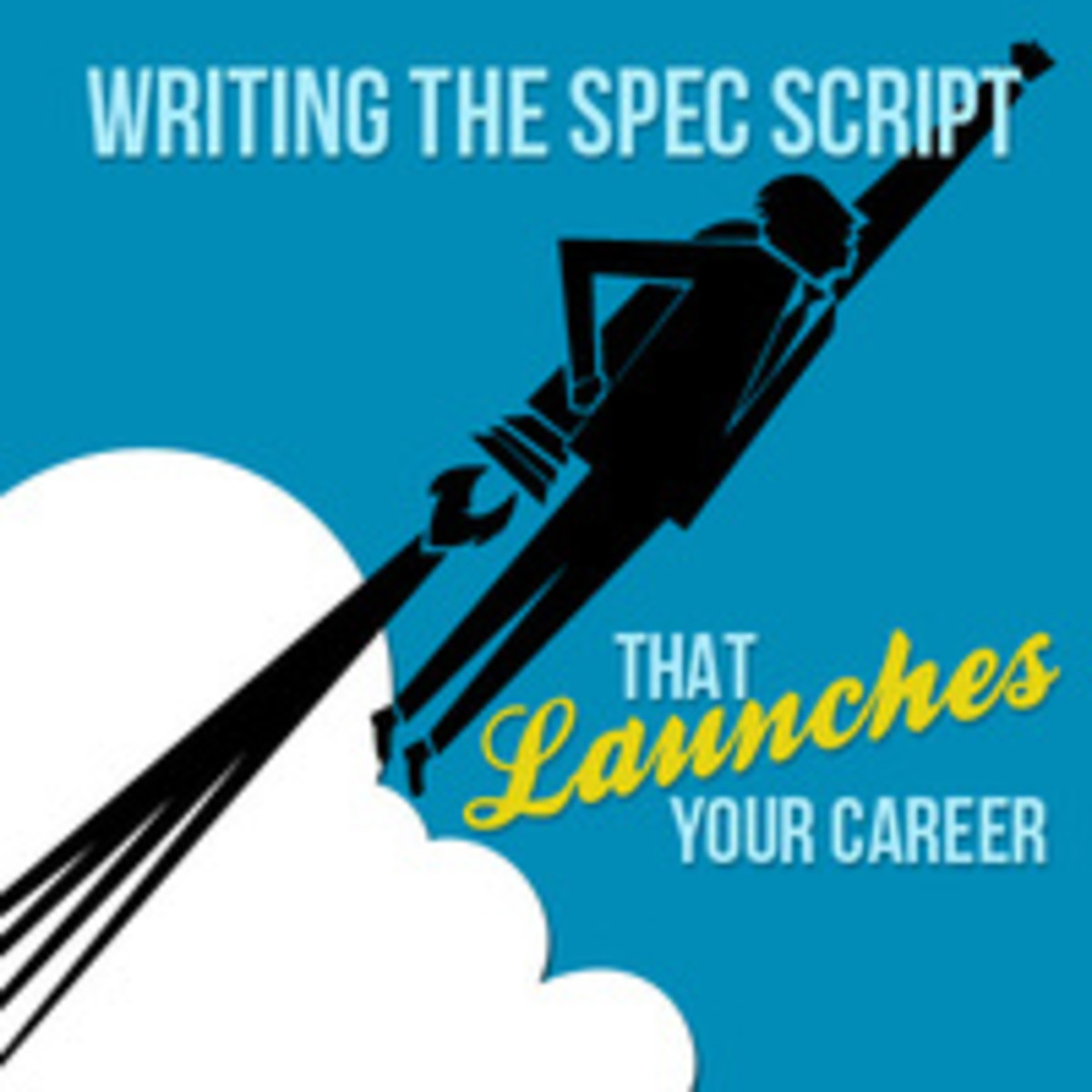 Writing the spec script that launches your screenwriting career.