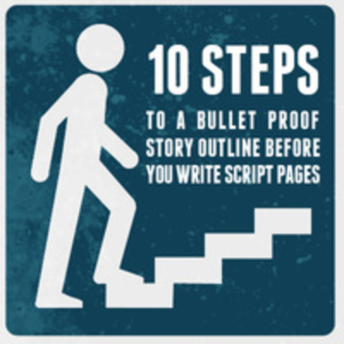 10 steps to a bullet-proof story outline before you start writing script pages.