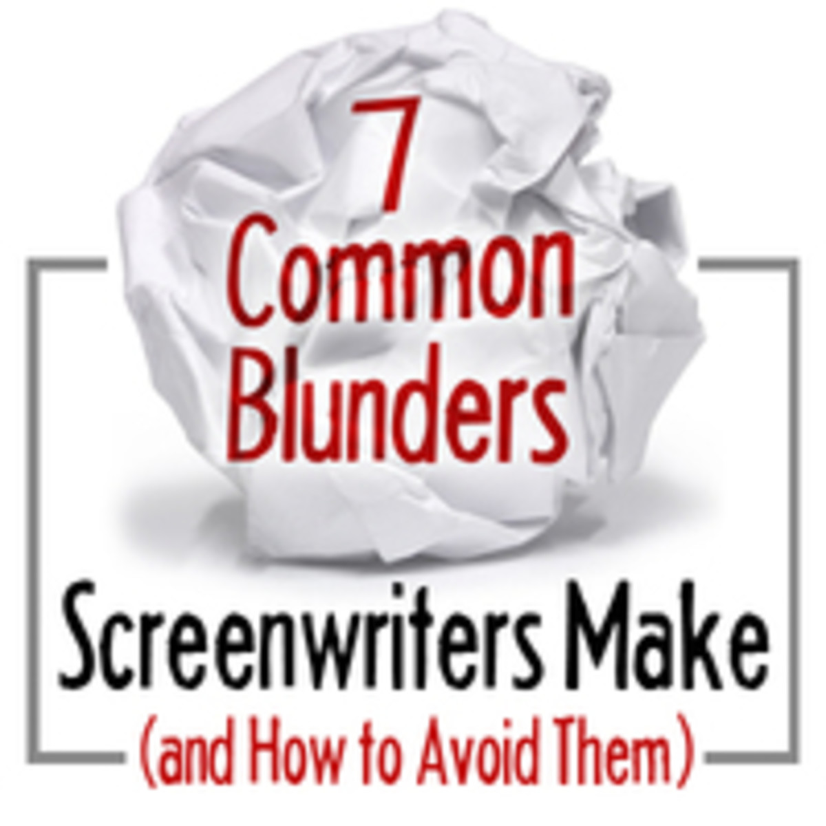 7 Common blunders screenwriters make and how to avoid them
