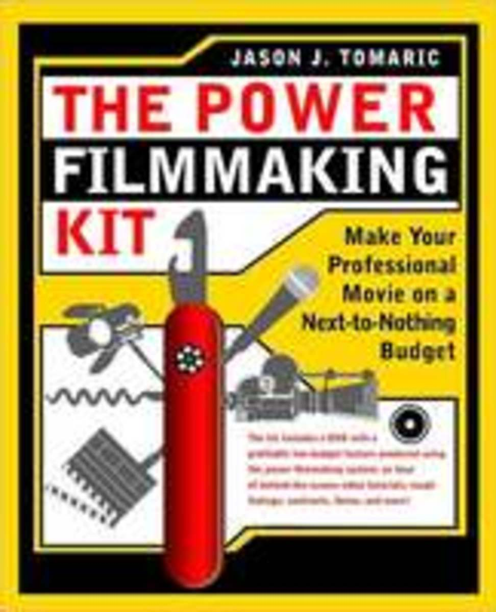 The Power Filmmaking Kit: Make Your Professional Movie on a Next-To-Nothing Budget