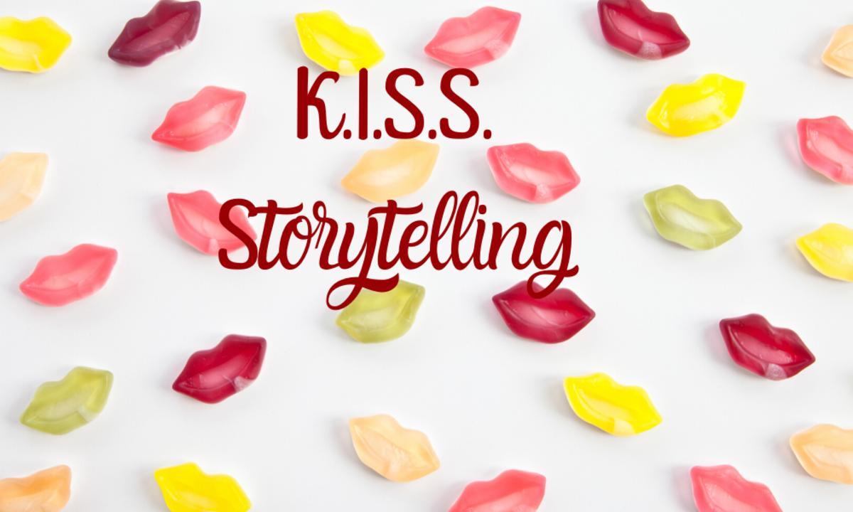 K.I.S.S storytelling