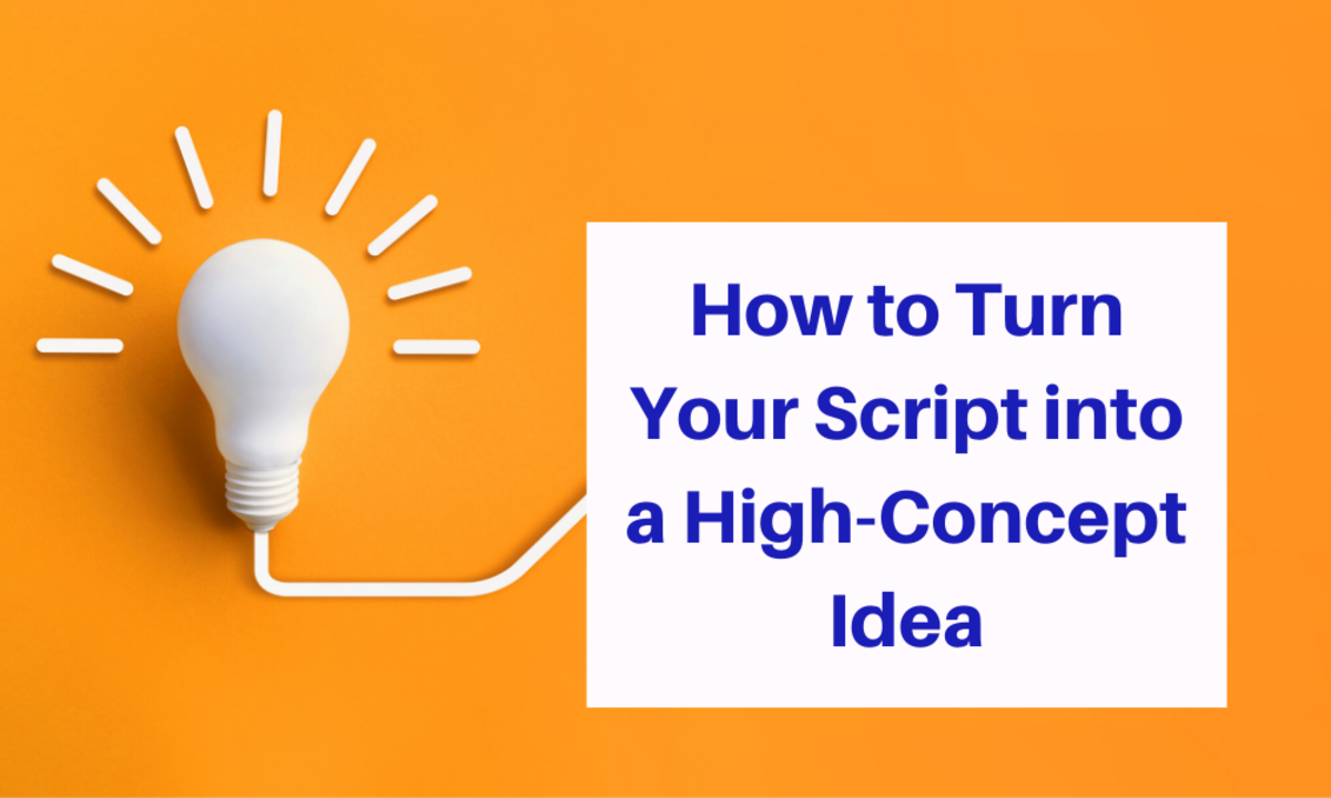 How to Turn Your Script into a High-Concept Idea