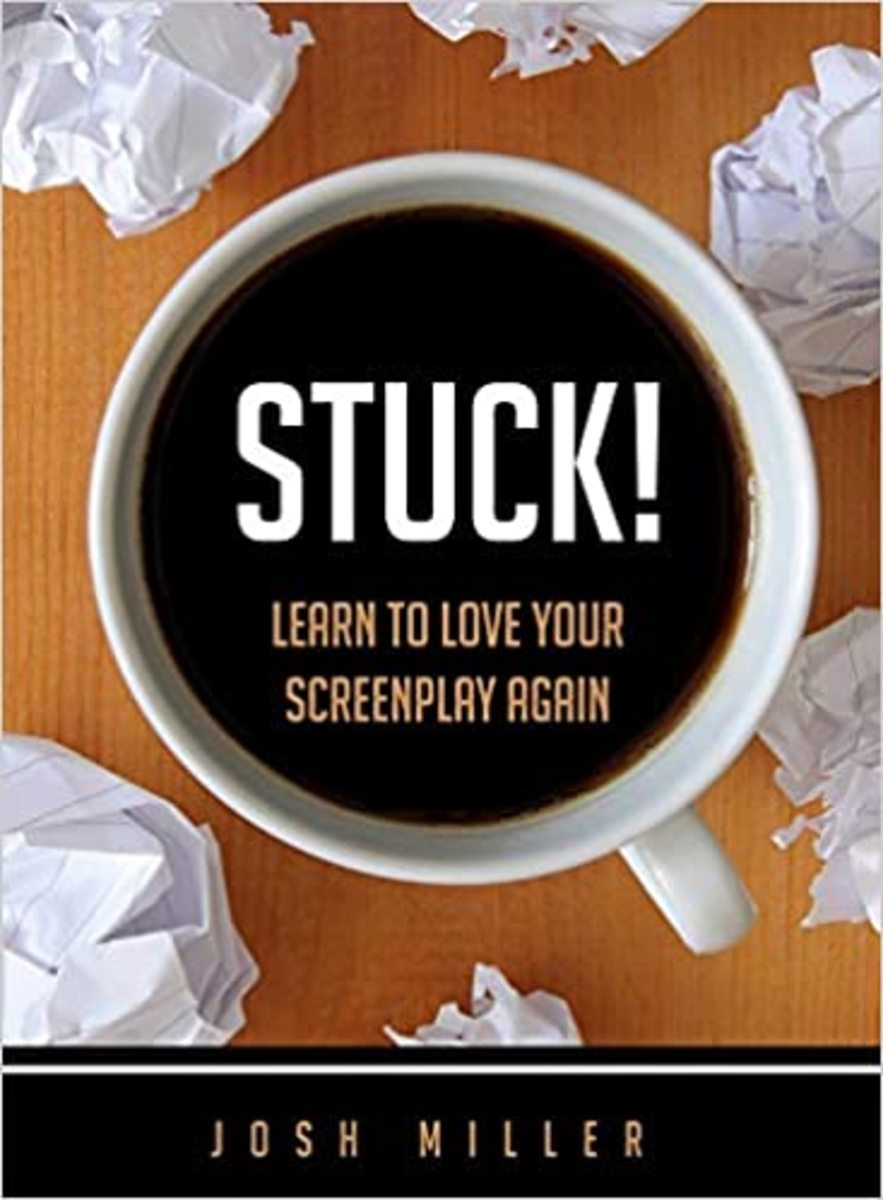 """""""Stuck!: Learn to Love Your Screenplay Again"""" by Josh Miller"""