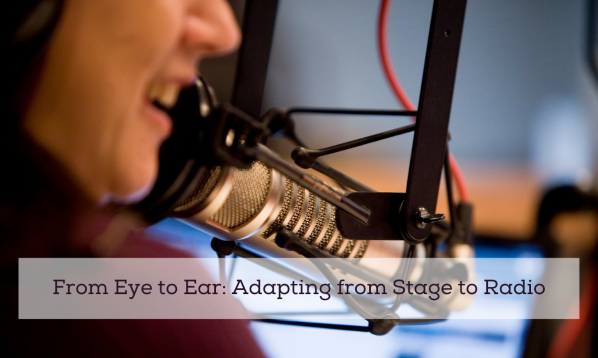From Eye to Ear_ Adapting from Stage to Radio