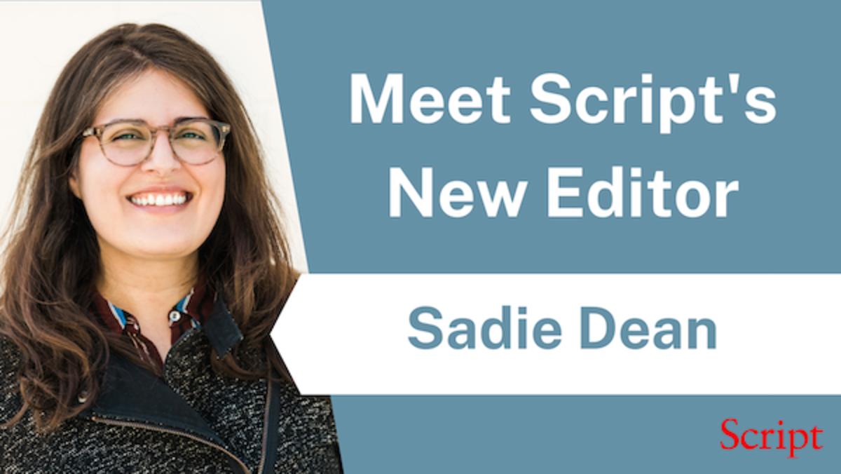 Coming Back Home: Script's New Editor, Sadie Dean - Script Magazine