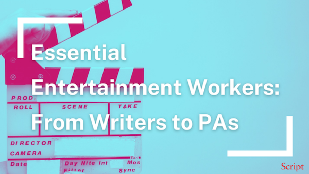 Essential Entertainment Workers: From Writers to PAs - Script Magazine