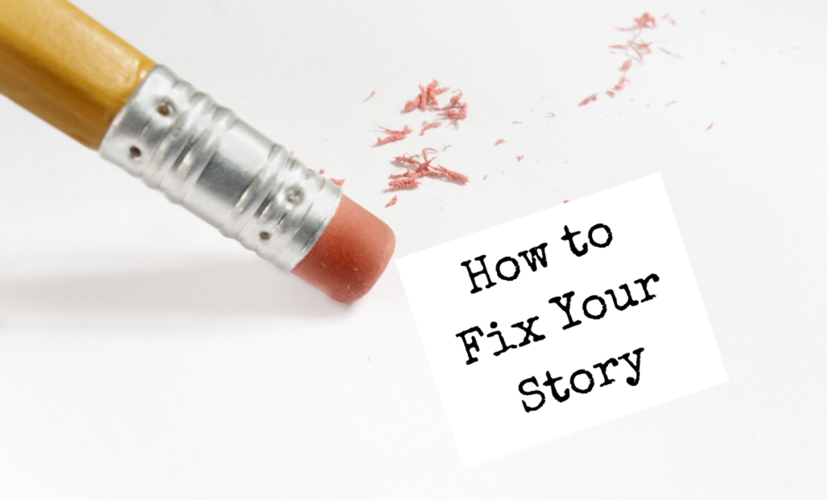 How to Fix Your Story